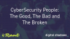 Cybersecurity People: The Good, The Bad and The Broken