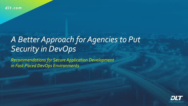 A Better Approach for Agencies to Put Security in DevOps