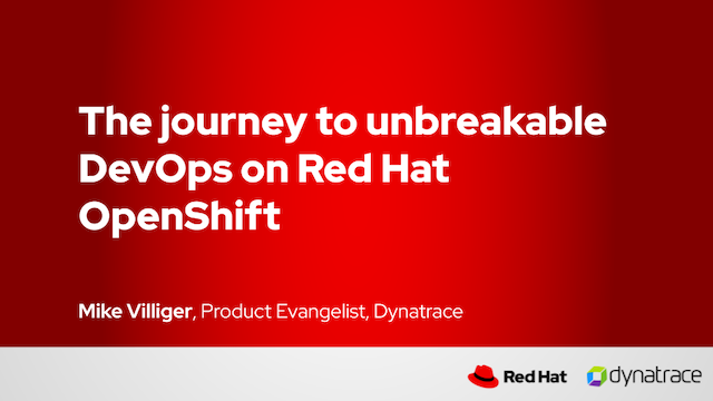 The journey to unbreakable DevOps on Red Hat OpenShift