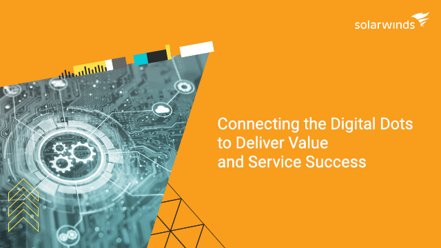 Connecting the Digital Dots to Deliver Value and Service Success