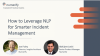 How to Leverage NLP for Smarter Incident Management