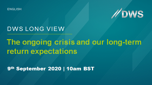 DWS Long View - The ongoing crisis and our long-term return expectations
