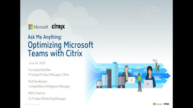 Ask Me Anything: Optimizing Microsoft Teams with Citrix