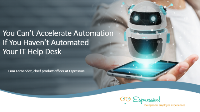 You Can't Accelerate Automation If You Haven't Automated Your IT Help Desk