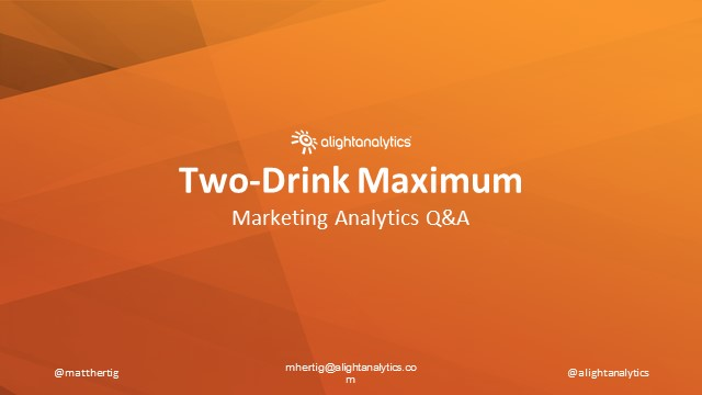 Two-Drink Maximum | Marketing Analytics Q&A and Happy Half-Hour