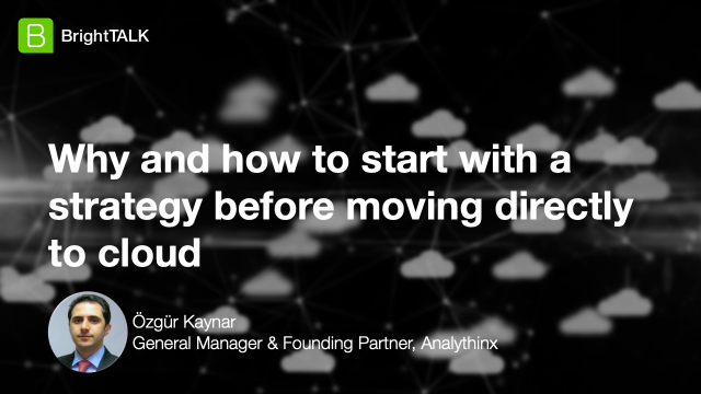 Why and how to start with a strategy before moving directly to cloud