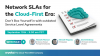 Network SLAs for the Cloud-First Era