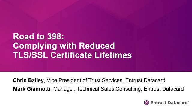 Road to 398: Complying with reduced TLS/SSL certificate lifetimes