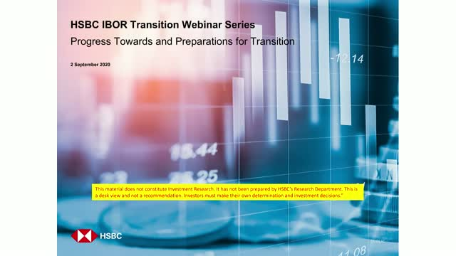 HSBC IBOR Webinar Series: Progress Towards and Preparations for Transition