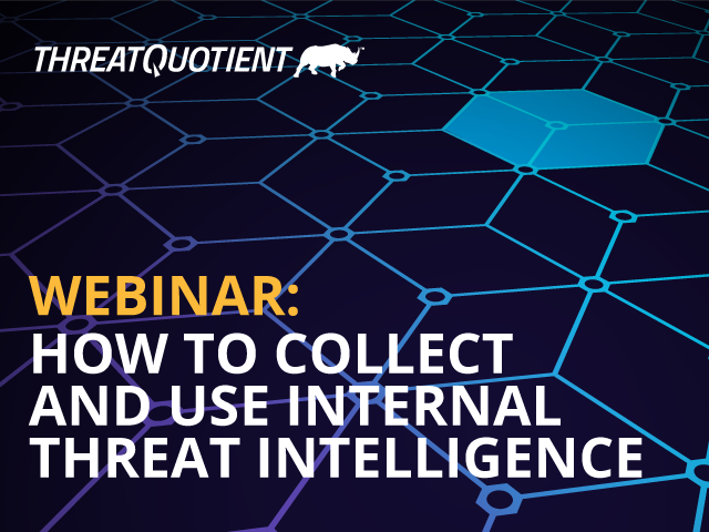 How to Collect and Use Internal Threat Intelligence