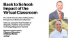 Back to School: Impact of the Virtual Classroom