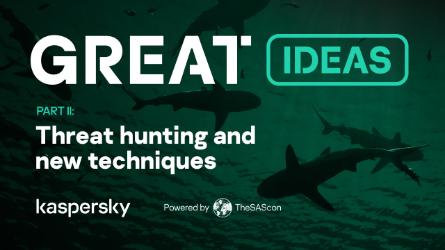 GReAT Ideas. Powered by SAS: threat hunting and new techniques