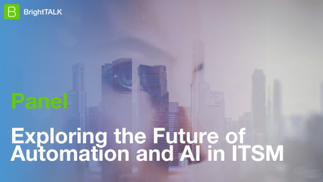 [Panel] Exploring the Future of Automation and AI in ITSM