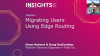 Migrating Users Using Edge Routing