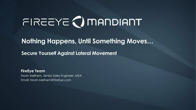 Nothing Happens, Until Something Moves…Secure Yourself Against Lateral Movement