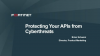 Protecting Your APIs from Cyberthreats, Easily and Effectively