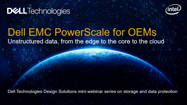 Introducing the Dell EMC PowerScale family, any data, anywhere from edge to core