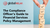 The Compliance Officer's Guide to Financial Services Policy Management
