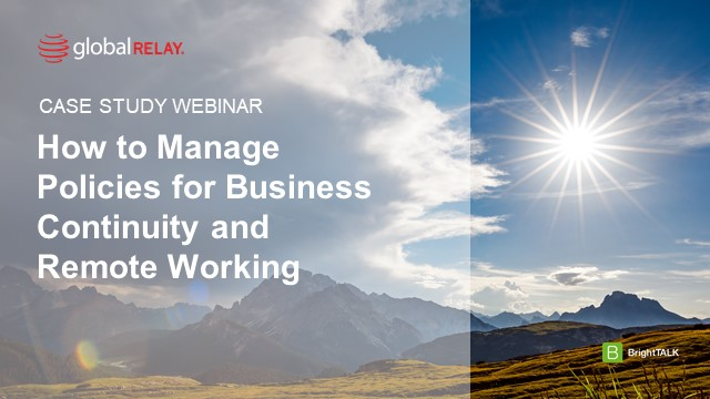 Case Study: How to Manage Policies for Business Continuity and Remote Working