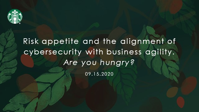 Risk Appetite & the Alignment of Cybersecurity w/ Business Agility.