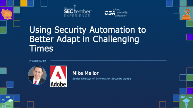 Using Security Automation to Better Adapt in Challenging Times