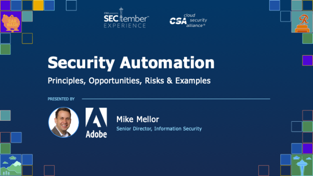 Security Automation:  Principles, Opportunities, Risks, and Examples