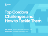 Top Cordova Challenges and How to Tackle Them