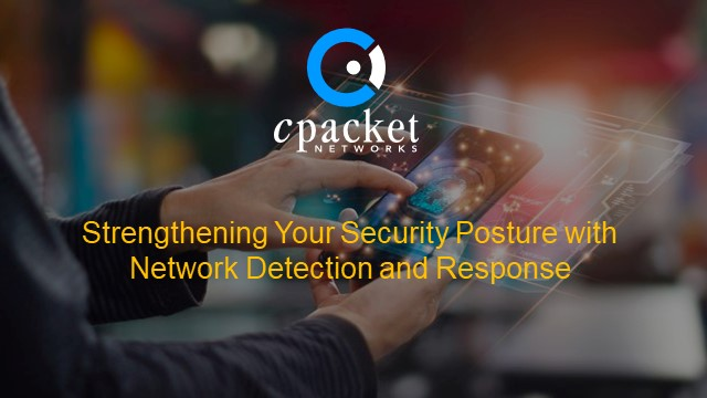 Strengthening Your Security Posture with Network Detection and Response Panel