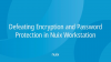 Defeating Encryption and Password Protection in Nuix Workstation