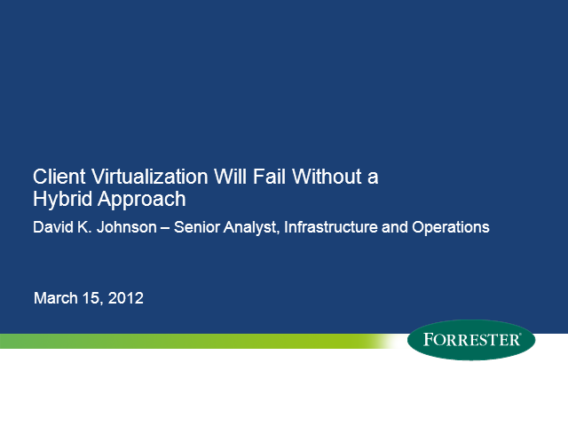 Client Virtualization Will Fail Without a Hybrid Approach