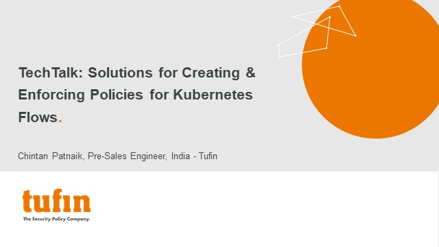 TechTalk: Solutions for Creating & Enforcing Policies for Kubernetes Flows