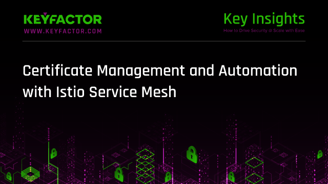 Certificate Management and Automation with Istio Service Mesh