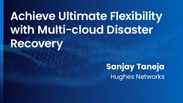 Achieve Ultimate Flexibility with Multi-cloud Disaster Recovery