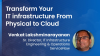 Transform Your IT Infrastructure from Physical to Cloud