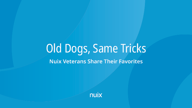 Old Dogs, Same Tricks - Nuix Veterans Share Their Favorites