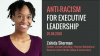 Antiracism for Executive Leadership
