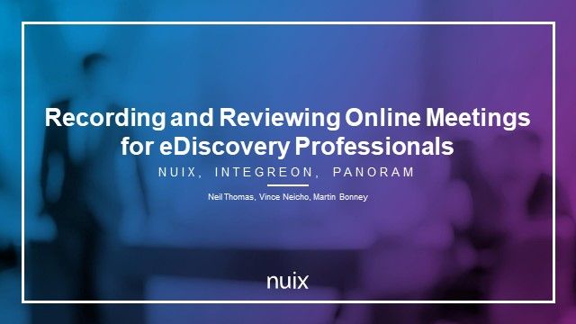 Recording and Reviewing Online Meetings for eDiscovery Professionals