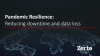 Pandemic Resilience - Reducing Downtime and Data Loss