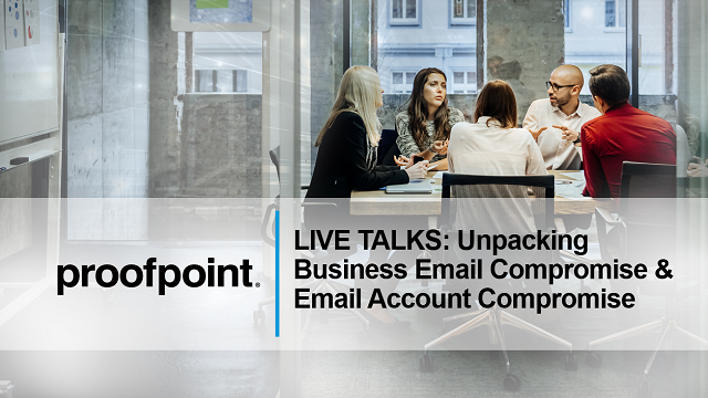 LIVE TALKS: Unpacking Business Email Compromise & Email Account Compromise
