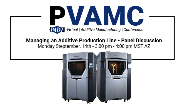 Managing an Additive Production Line - PVAMC Panel Discussion