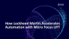 Lift off: How Lockheed Martin Accelerates Automation with Micro Focus UFT