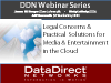 Legal Concerns & Practical Solutions for Media in the Cloud