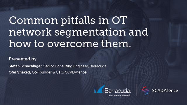 Avoid common pitfalls when architecting secure, segmented industrial networks