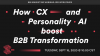 How CX and Personality AI Boost B2B Transformation