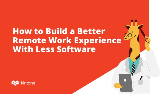 Building a Better Remote Work Experience With Less Software