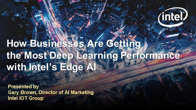 How to Get the Most Deep Learning Performance with Intel's Edge AI Portfolio