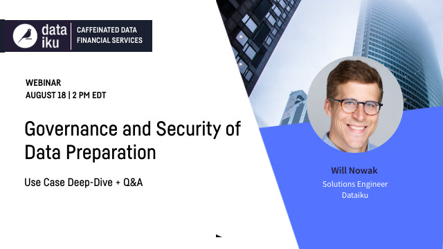 Governance and Security of Data Preparation: Use Case Deep Dive & Q&A