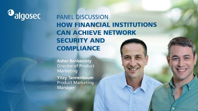 [Panel] How Financial Institutions Can Achieve Network Security and Compliance