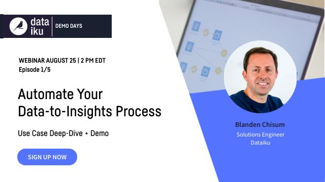 Dataiku Demo Days: Automate Your Data-to-Insights Process
