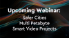 Safer Cities Multi Petabyte Smart Video Projects